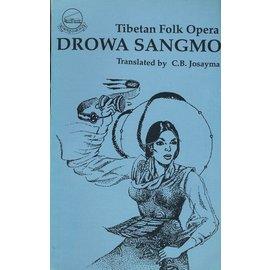 LTWA Drowa Sangmo, Tibetan Folk Opera, translated by C.B. Josayma