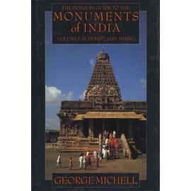 Penguin Viking Monuments of India: Buddhist, Jain, Hindu, by George Michell