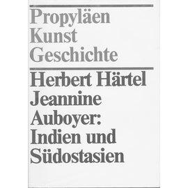 Propyläen Kunst Geschichte Indien und Südostasien, von Herbert Härtel und Jaennine Auboyer