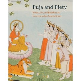 University of California Press Puja and Piety: Hindu, Jain, and Buddhist Art from the Indian Subkontinent