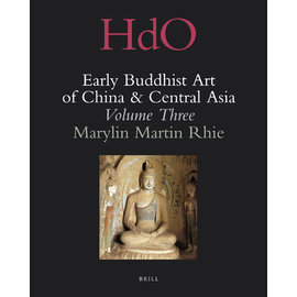 Brill Early Buddhist Art of China & Central Asia, Vol 3, Marylin Martin Rhie