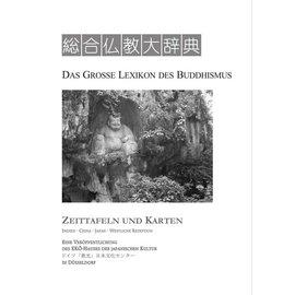 Iudicium Verlag München Das Grosse Lexikon des Buddhismus: Zeittafeln (Indien, China, Japan)