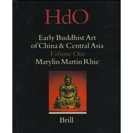 Brill Early Buddhist Art of China & Central Asia, Vol 1, Marylin Martin Rhie