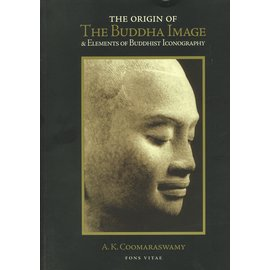 Fons Vitae, Louisville The Origin of the Buddha Image, by A.K. Coomaraswamy