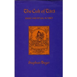University of California Press The Cult of Tara: Magic and Ritual of Tibet, by Stephan Beyer