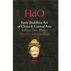 Brill Early Buddhist Art of China & Central Asia, Vol 2, (2 Vols) Marylin Martin Rhie