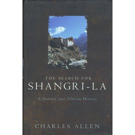 Little, Brown and Company, London In Search for Shangrila: A Journey in Tibetan History, by Charles Allen