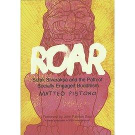 North Atlantic Books Roar: Sulak Sivaraksa and the Path of Socially Engaged Buddhism, by Matteo Pistono