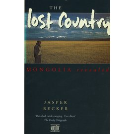 Sceptre The Lost Country: Mongolia revealed, by Jasper Becker