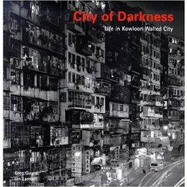 Watermark Publications City of Darkness: Life in Kowloon Walled City, by Greg Girard, Ian Lambert
