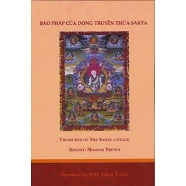 Prajna Upadesha Foundation Treasures of the Sakya Lineage, by Khenpo Migmar Tseten