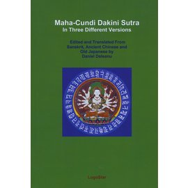 Logostar Maha-Cundi Dakini Sutra, ed. and transl. by Daniel Deleanu