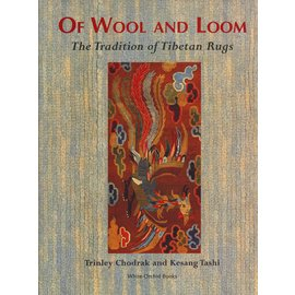 White Orchid Books Of Wool and Loom, by Trinley Chodrak, Kesang Tashi