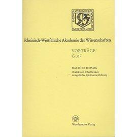 Westdeutscher Verlag Opladen Oralität und Schriftlichkeit mongolischer Spielmanns-Dichtung, von Walther Heissig