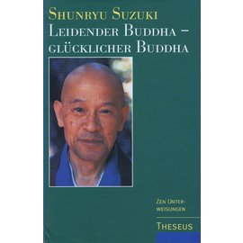 Theseus Verlag Leidender Buddha - Glücklicher Buddha, von Shunrui Suzuki