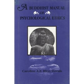Munshiram Manoharlal Publishers A Buddhist Manual of psychological Ethics, by Caroline A. F. Rhys Davids