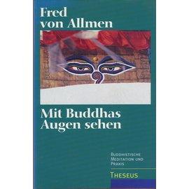 Theseus Verlag Mit Buddhas Augen sehen, von Fred von Allmen