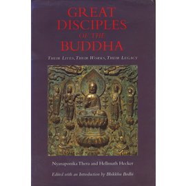 Buddhist Publications Society, Kandy Great Disciples of the Buddha, by Nyanaponika Thera and Hellmuth Hecker