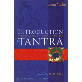 Wisdom Publications Introduction to Tantra, the Transformation of Desire, by Lama Yeshe