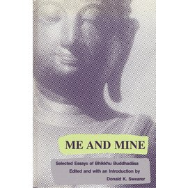 State University of New York Press (SUNY) Me and Mine Selected Essays of Bhikku Buddhadasa, ed. by Donald K. Swearer