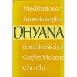 Otto Wilhelm Barth Verlag Dhyana: Meditationsanweisungen des chinesischen Meisters Chi-Chi