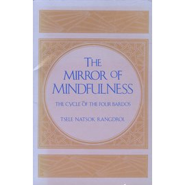 Shambhala The Mirror of Mindfulness, by Tsele Natsok Rangdrol