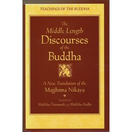 Buddhist Publications Society, Kandy The Middle Length Discourses of the Buddha, tr. by Bhikku Nanamoli, Bhikku Bodhi