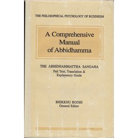 Buddhist Publications Society, Kandy A Comprehensive Manual of Abhidhamma, by Bhikku Bodhi