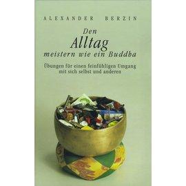 Diamant Verlag Den Alltag meistern wie ein Buddha, von Alexander Berzin