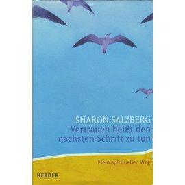 Herder & Co. Verlagsbuchhandlung, Freiburg Vertrauen heisst, den nächsten Schritt zu tun, von Sharon Salzberg