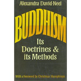 The Bodley Head, London Buddhism: Its Doctrines & its Methods, by Alexandra David-Neel