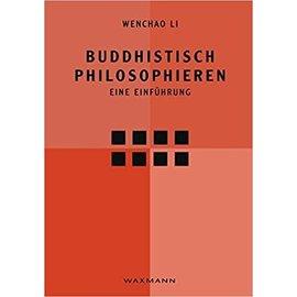 Waxmann Verlag Münster Buddhistisch Philosophieren, eine Einführung, von Wenchao Li