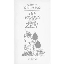Aurum Verlag Die Praxis des Zen, von Garma C.C. Chang