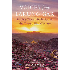 Snow Lion Publications Voices from Larung Gar, ed. by Holly Gayley