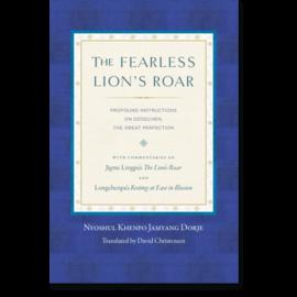 Snow Lion Publications The Fearless Lions Roar, by Nyoshul Khenpo Jamyang Dorje, David Christensen