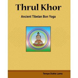 Olmo Ling Books Thrul Khor: Ancient Tibetan Bon Yoga, by Tempa Dukte Lama
