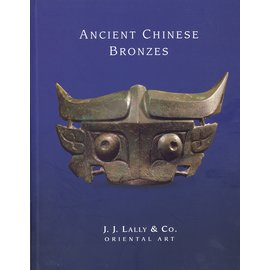 J.J. Lally & Co. Ancient Chinese Bronzes, by J.J. Lally & Co.