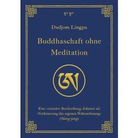 Wandel Verlag Buddhaschaft ohne Meditation von Dudjom Lingpa