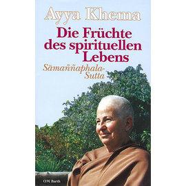 O.W. Barth Die Früchte des spirituellen Lebens: Samannphala-Sutta, Ayya Khema
