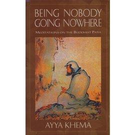 Wisdom Publications Being Nobody, Going Nowhere, by Ayya Khema