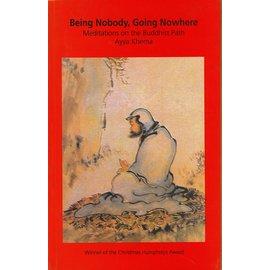 Buddhist Publication Society Being Nobody, Going Nowhere, by Ayya Khema