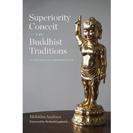Wisdom Publications Superiority Conceit in Buddhist Traditions, by Bhikksu Analayo