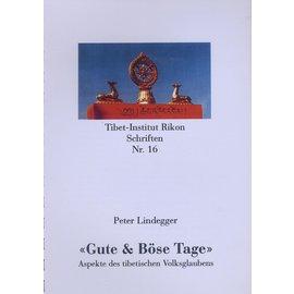 Verlag Tibet Institut Rikon Gute und Böse Tage, von Peter Lindegger