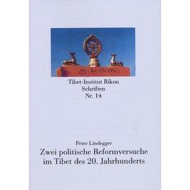 Verlag Tibet Institut Rikon Zwei politische Reformversuche im Tibet des 20. Jahrhunderts, von Peter Lindegger