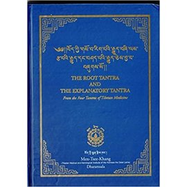 Men-Tsee-Khang Dharamsala The Root Tantra and the Explanatory Tantra from the fourTantras of Tibetan Medicine