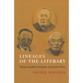 Columbia University Press Lineages of the Literary: Buddhist Polymaths of Socialist China, by Nicole Willock
