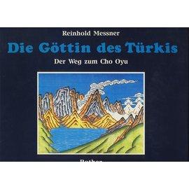 Bergverlag Rudolf Rother, München Die Göttin des Türkis, von Reinhold Messner
