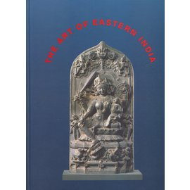 Dietrich Reimer Verlag The Art of Eastern India, by Claudine Bautze-Picron