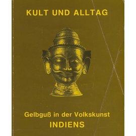 Freundeskreis des Heidelberger Völkerkundemuseums Kult und Alltag: Gelbguss in der Volkskunst Indiens, von A.L. Dallapiccola