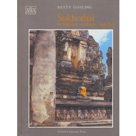 Oxford University Press Sukhothai its history, culture and art, by Betty Gosling